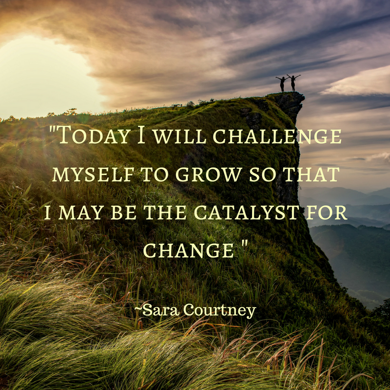 Growth is the catalyst for life and challenge is the fuel for growth.