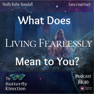 What Does Living Fearlessly Mean to You?